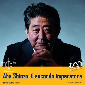 Abe Shinzo: il secondo imperatore
