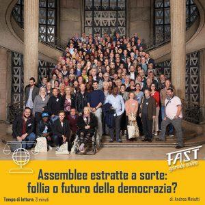 Assemblee estratte a sorte: follia o futuro della democrazia?