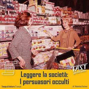 Leggere la società: I persuasori occulti