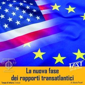 La nuova fase dei rapporti transatlantici