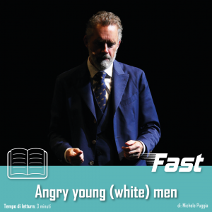 Angry young (white) men: le bugie del guru del self-help