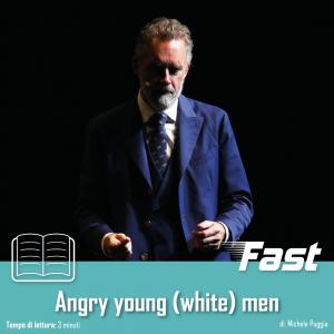 Angry young (white) men: le bugie del guru del self-help