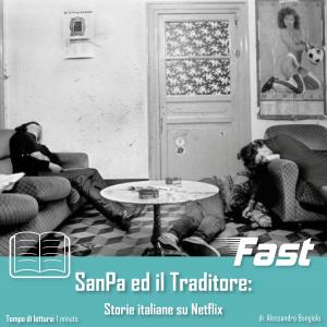 SanPa e Il Traditore: storie italiane su Netflix