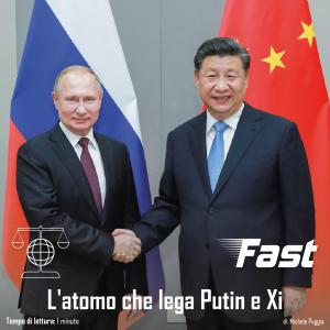 L'atomo che lega Putin e Xi